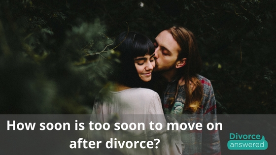 How soon is too soon to move on after divorce?